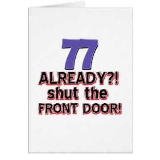 ¿77 ya? Cierre la puerta principal Tarjeta De Felicitación
