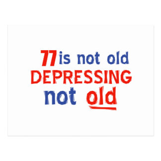 77 years is not old postcard
