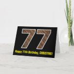 "[ Thumbnail: 77th Birthday: Name + Faux Wood Grain Pattern ""77"" Card ]"