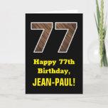 "[ Thumbnail: 77th Birthday: Name, Faux Wood Grain Pattern ""77"" Card ]"