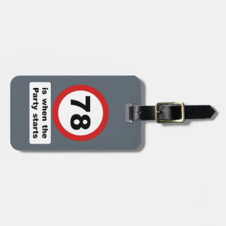 78 is when the Party Starts Luggage Tag
