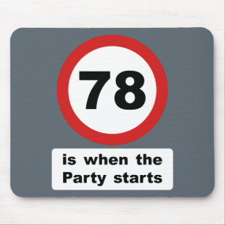 78 is when the Party Starts Mouse Pad