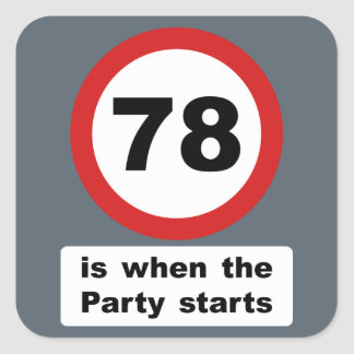 78 is when the Party Starts Square Sticker