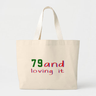79 and loving it tote bags