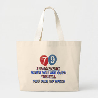 79 and over the hill birthday designs bags