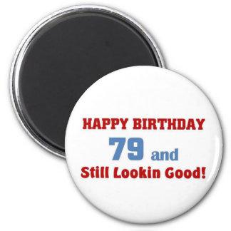 79 and still lookin good fridge magnets