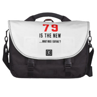 79 is the new ..what was i saying laptop bags