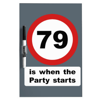 79 is when the Party Starts Dry Erase Board