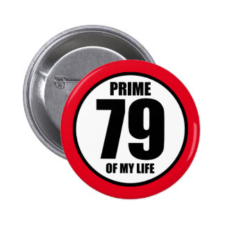 79 - prime of my life pinback button