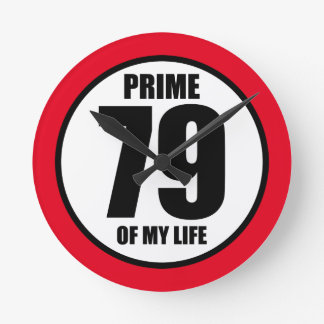79 - prime of my life round clock