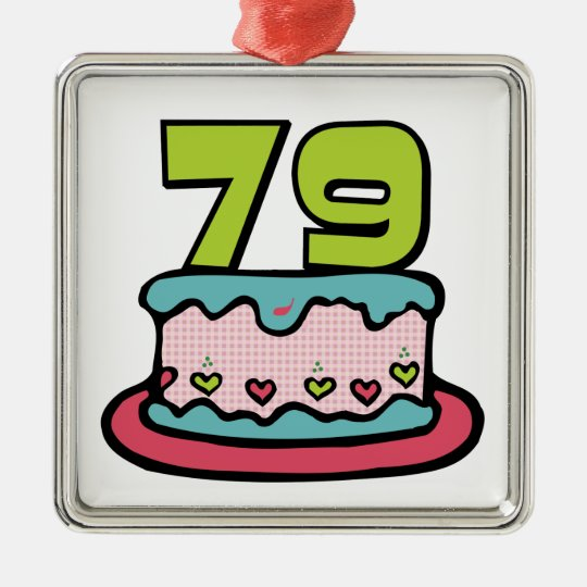 79 Year Old Birthday Cake Metal Ornament