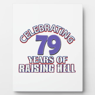 79 years of raising hell plaque
