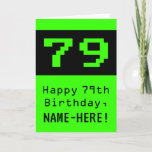 "[ Thumbnail: 79th Birthday: Nerdy / Geeky Style ""79"" and Name Card ]"