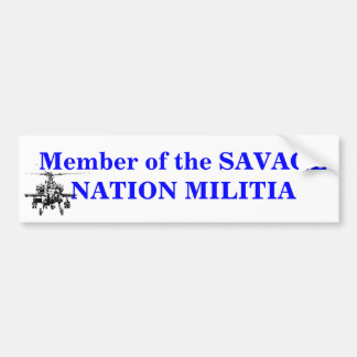 7-08d, Member of the SAVAGE NATION MILITIA Bumper Sticker