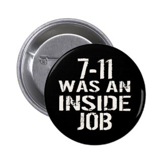 7-11 Inside Job Pinback Button