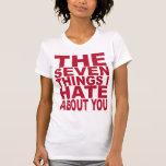 7 cosas que odio sobre usted camiseta