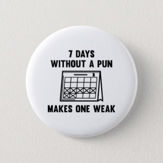 7 Days Without A Pun Button