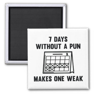 7 Days Without A Pun Magnet