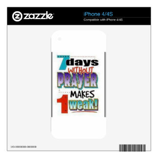 7 Days Without Prayer Skin For iPhone 4S