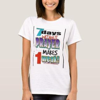 7 Days Without Prayer T-Shirt