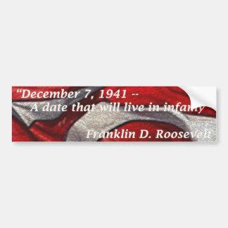 7 de diciembre de 1941 - una fecha que vivirá en i etiqueta de parachoque