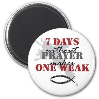 7 días sin rezo hacen uno débil imán redondo 5 cm