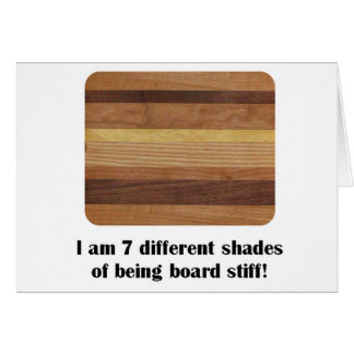 7 Different Shades of Being Totally Board Greeting Card