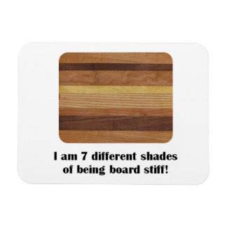 7 Different Shades of Being Totally Board Magnet