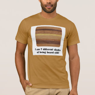 7 Different Shades of Being Totally Board Men's T-Shirt