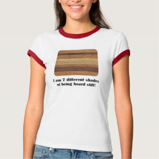 7 Different Shades of Being Totally Board Women's T-Shirt