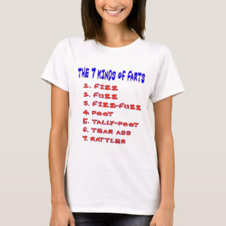 7 KINDS OF FARTS T-Shirt