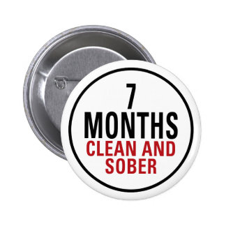 7 Months Clean and Sober 2 Inch Round Button
