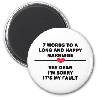 7 Words For A Long and Happy Marriage 2 Inch Round Magnet