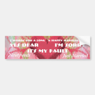7 Words For A Long and Happy Marriage Car Bumper Sticker