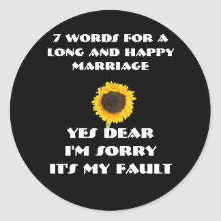 7 Words For A Long and Happy Marriage Classic Round Sticker