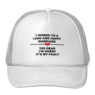 7 Words For A Long and Happy Marriage Trucker Hat