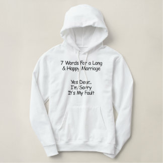 7 Words For a Long & Happy Marriage Embroidered Hoodie