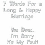 7 Words For a Long & Happy Marriage, Yes Dear-Tee