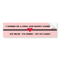7 Words To A Long and Happy Marriage Bumper Sticker