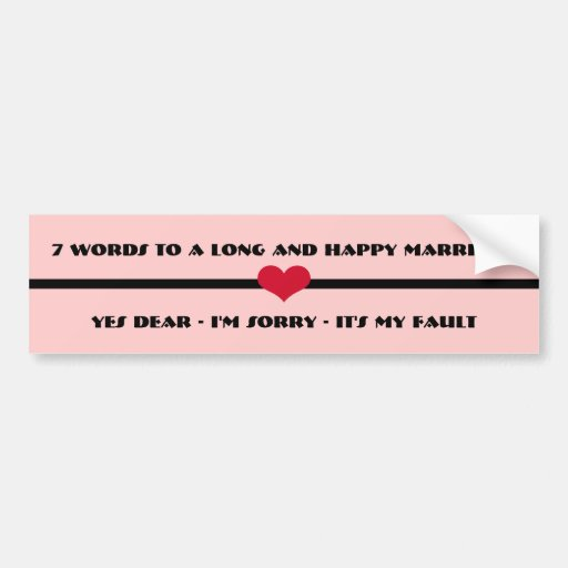 7 Words To A Long and Happy Marriage Bumper Stickers