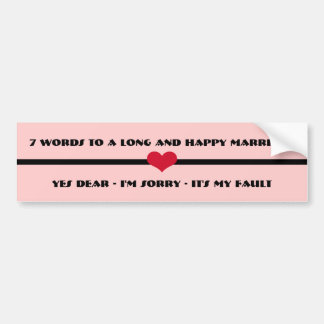 7 Words To A Long and Happy Marriage Car Bumper Sticker