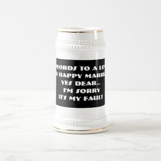 7 Words To A Long And Happy Marriage -Stein Mug