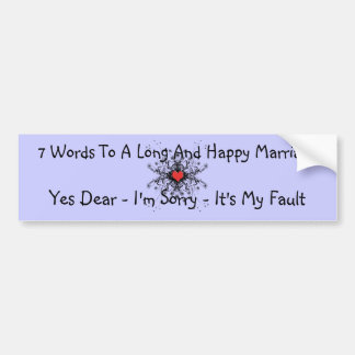 7 Words To A Long Marriage Car Bumper Sticker