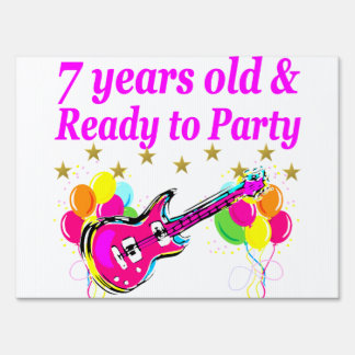 7 YEARS OLD AND READY TO PARTY 7 YR OLD ROCK STAR YARD SIGN