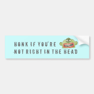 7A HONK IF YOU'RE NOT RIGHT BUMPER STICKER