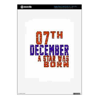7th December a star was born Skins For iPad 3