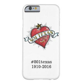 ¡801 Tejas, le amamos! caso del iPhone 6/6S Funda De iPhone 6 Barely There