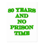 80 and no prison time postcard