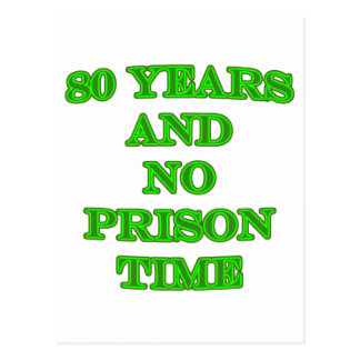 80 and no prison time postcards