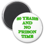 80 and no prison time refrigerator magnet